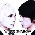 『WHITE SHADOW』