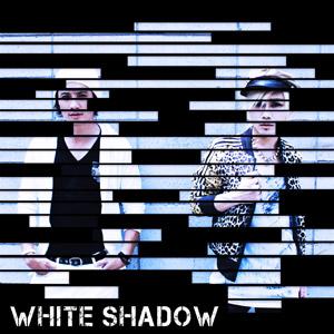 『WHITE SHADOW』